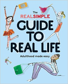 The Real Simple Guide To Real Life book