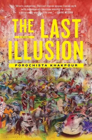 The_Last_Illusion_by_Porochista_Khakpour