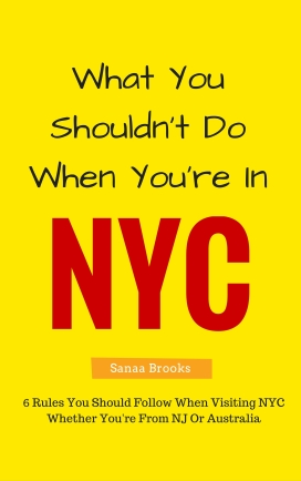 What You Shouldn't Do When You're In NYC By Sanaa Brooks Free Download